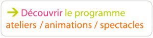 ateliers - animations - spectacles